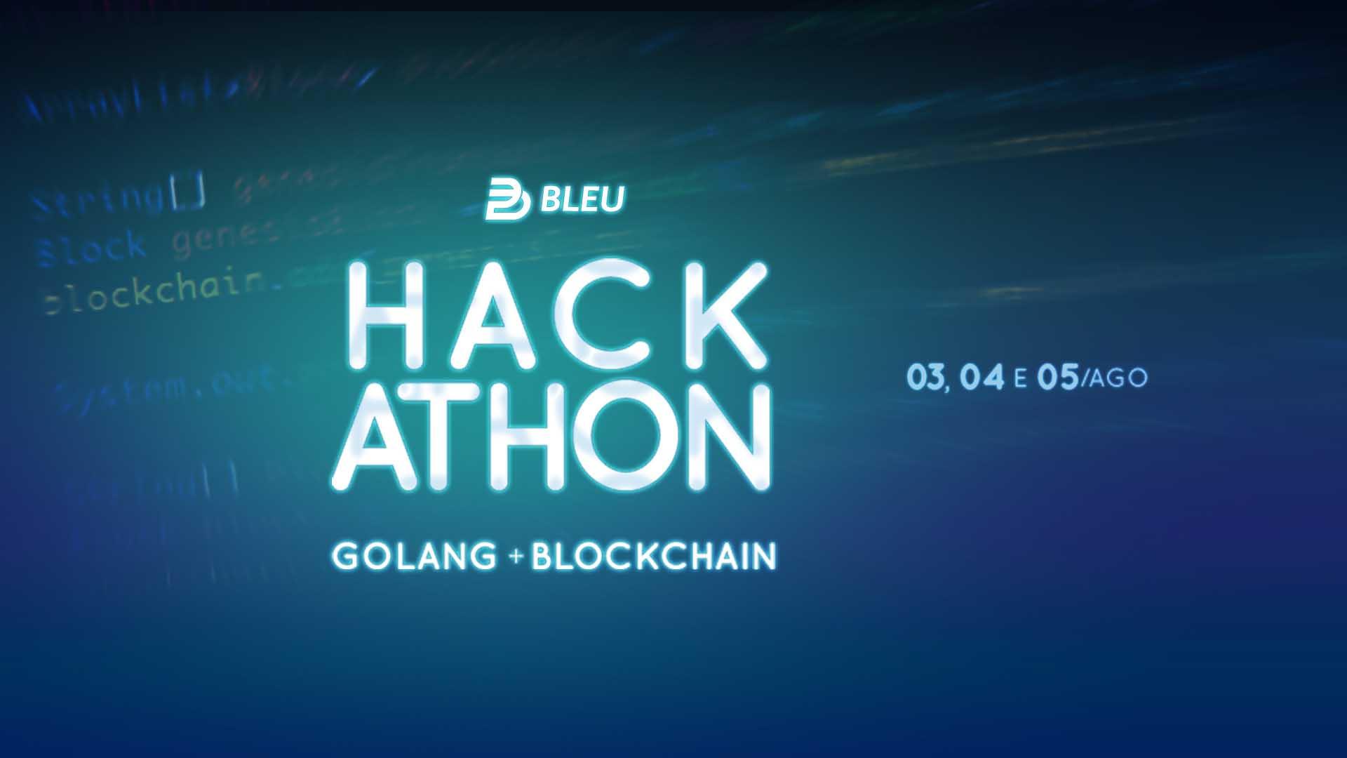 Bleu Hackathon Golang e Blockchain na CESAR School