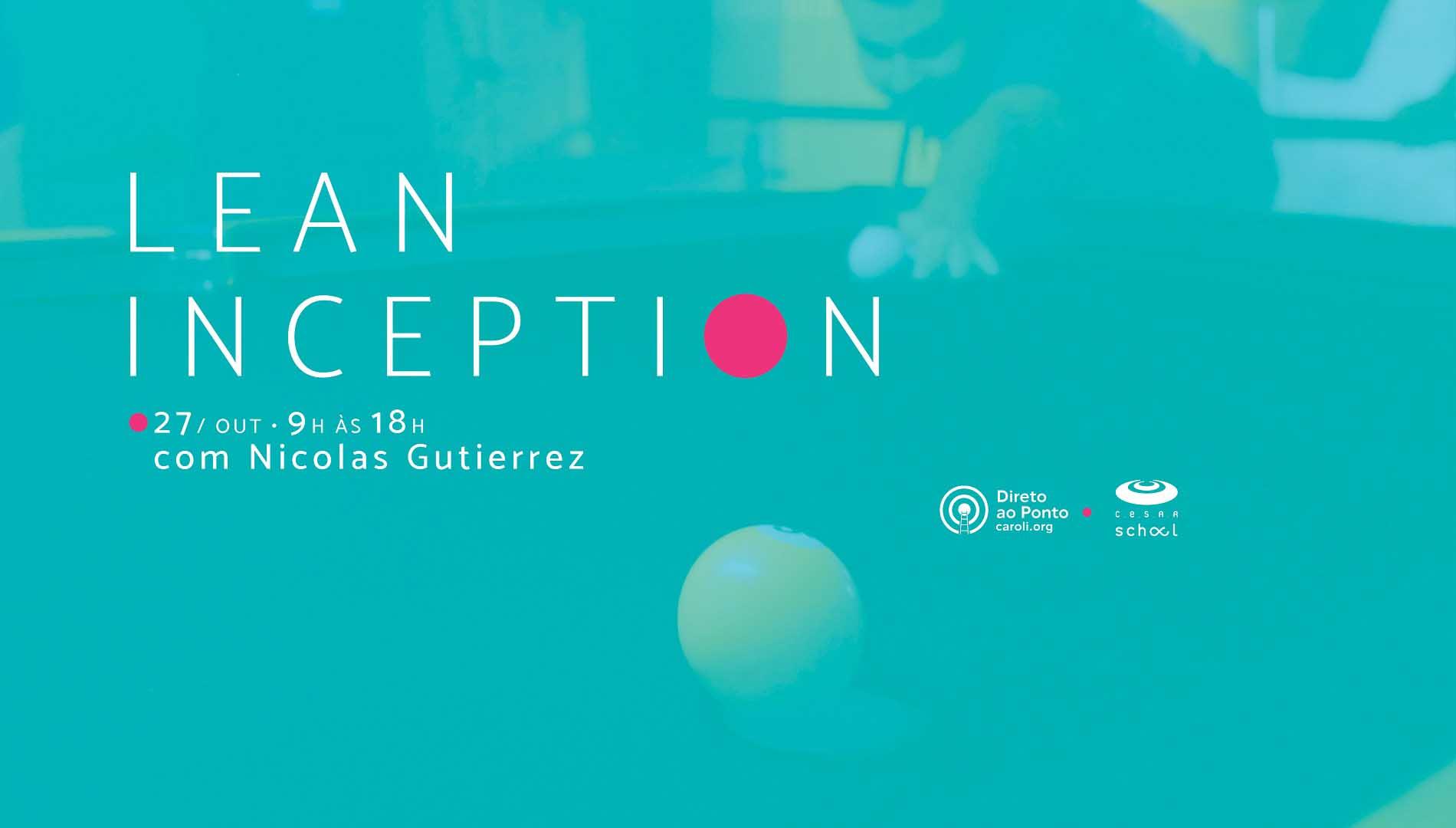 Inscrições abertas: Treinamento Lean Inception na CESAR School